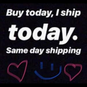 I ALWAYS SHIP SAME DAY😊IF PURCHASED BEFORE 10 PM